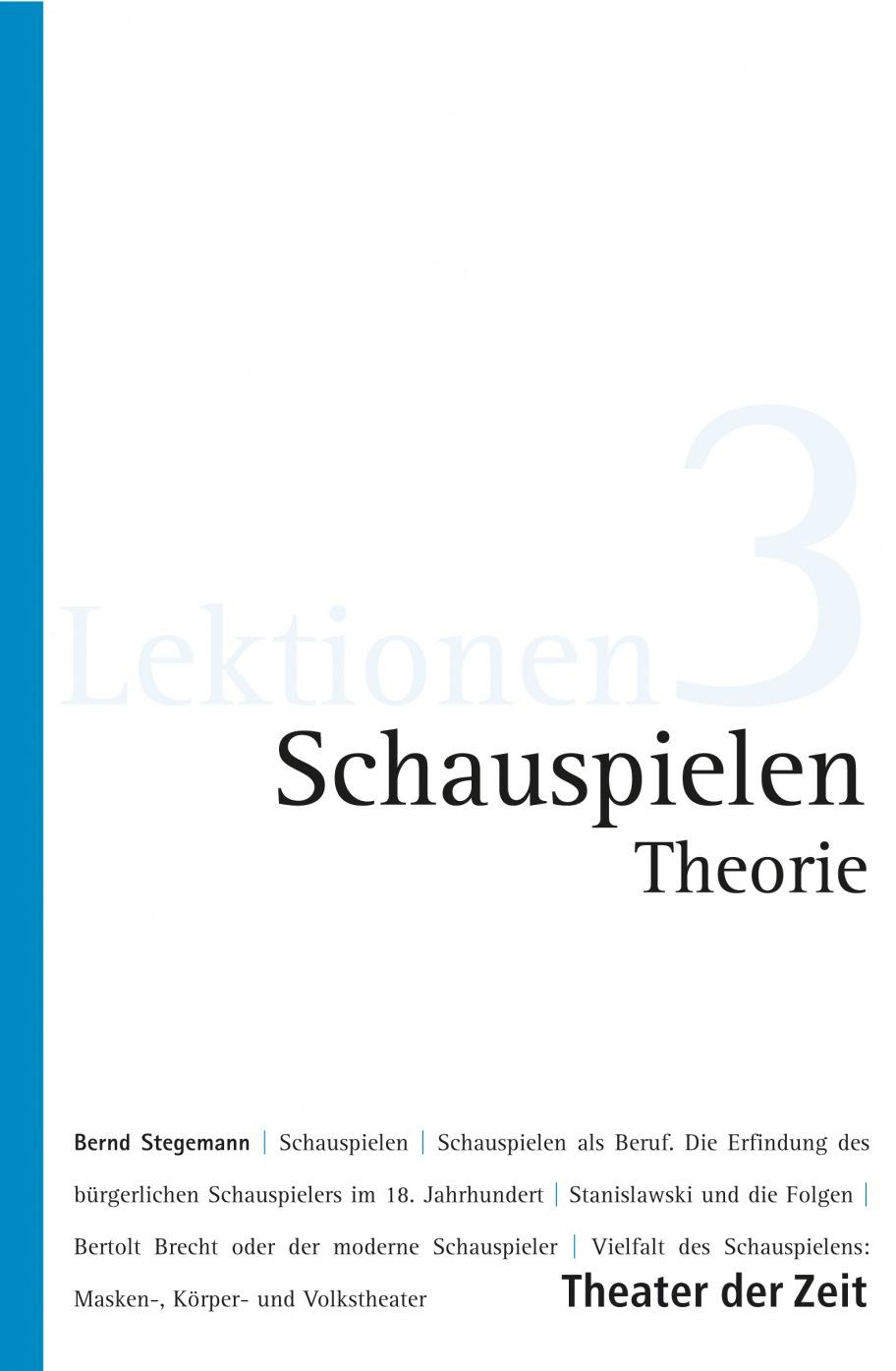 Bernd Stegemann: Schauspielen Theorie