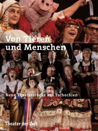Von Tieren und Menschen - Neue Theaterstücke aus Tschechien