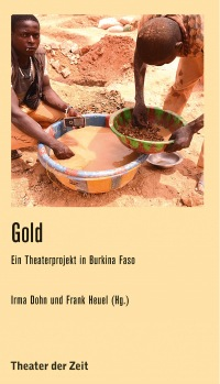 Gold - Ein Theaterprojekt in Burkina Faso