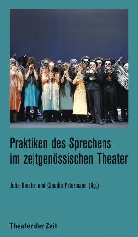 Praktiken des Sprechens im zeitgenössischen Theater - Der performative Umgang mit dem Text