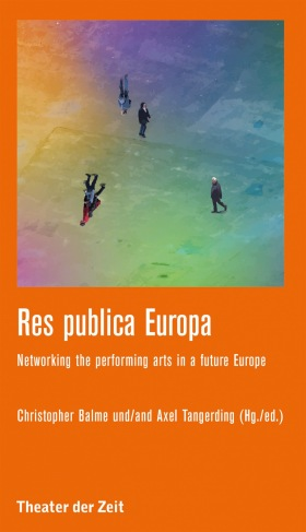 Res publica Europa - Networking the performing arts in a future Europe