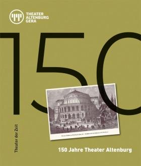 150 Jahre Theater Altenburg -